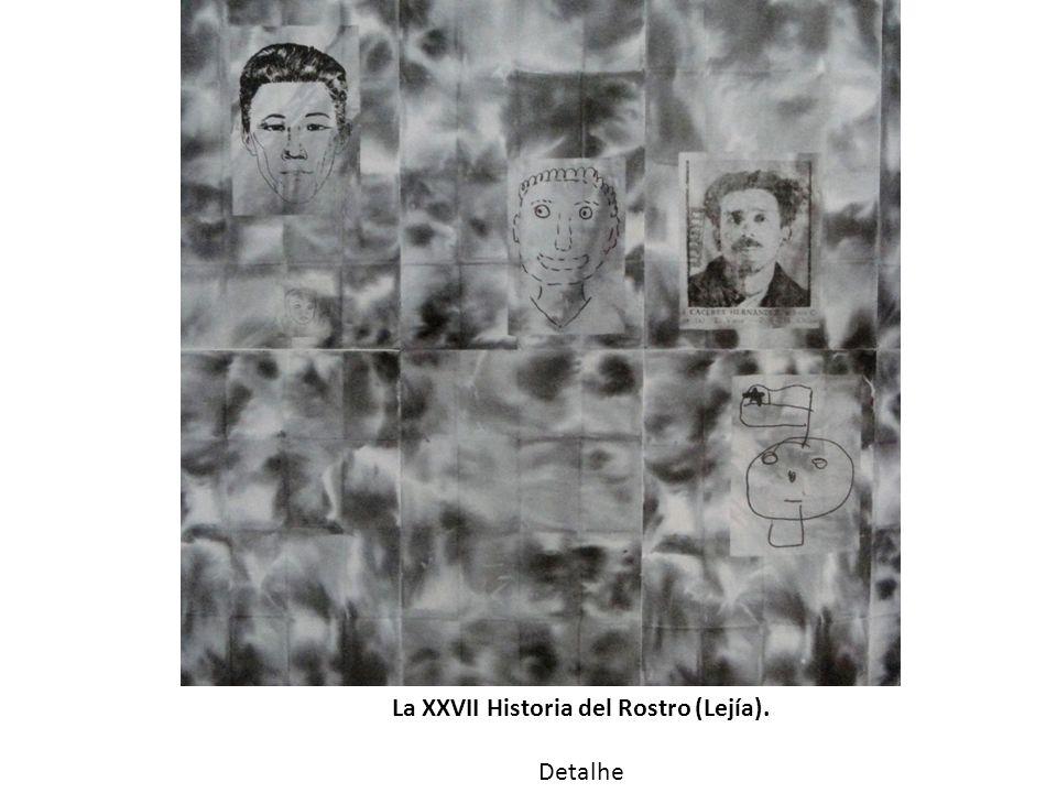 La XXVII Historia del Rostro (Lejía). Detalhe