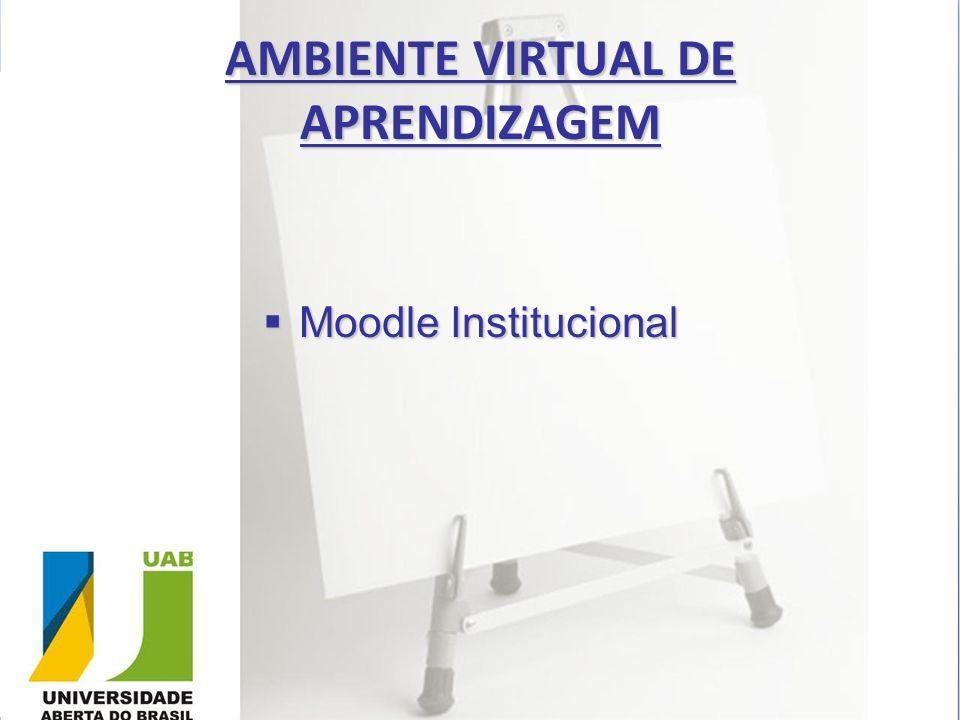 AMBIENTE VIRTUAL DE APRENDIZAGEM Moodle Institucional Moodle Institucional