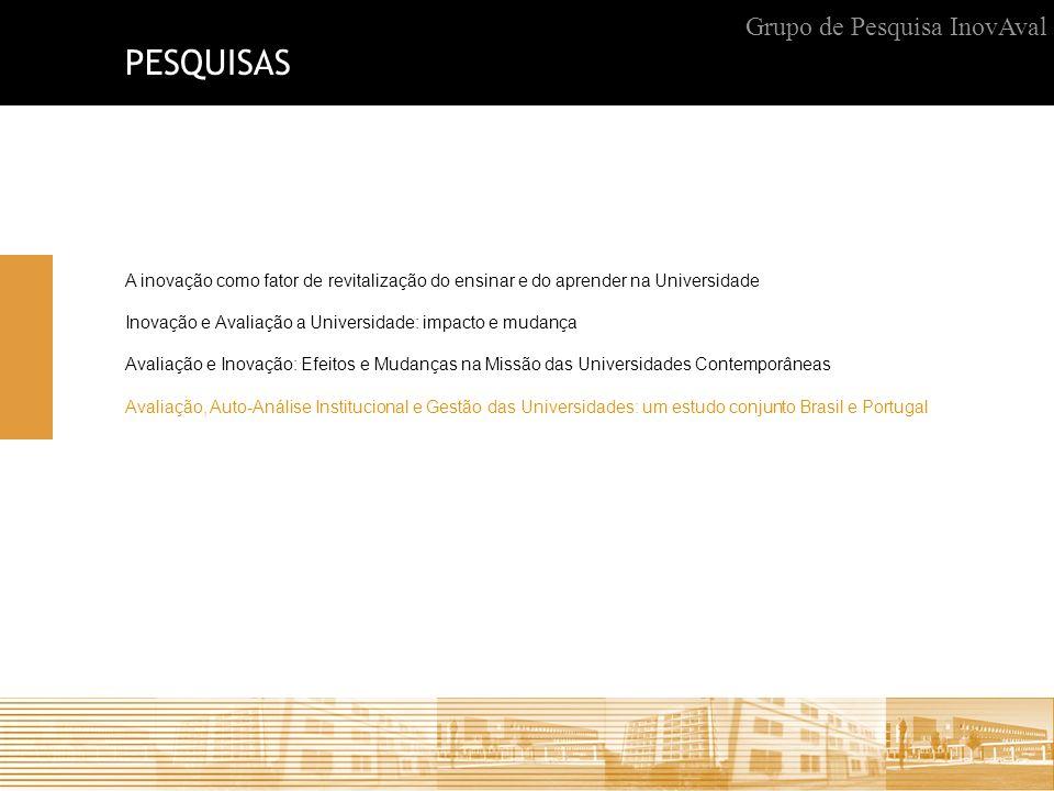 AVALIAÇÃO, AUTO-ANÁLISE INSTITUCIONAL E GESTÃO DAS UNIVERSIDADES: UM ESTUDO CONJUNTO BRASIL E PORTUGAL II FASE Apoio CNPQ Grupo de Pesquisa InovAval