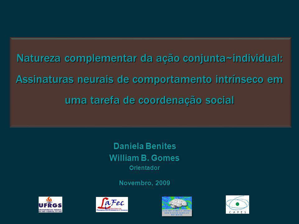 Natureza complementar da ação conjunta~individual: Assinaturas neurais de comportamento intrínseco em uma tarefa de coordenação social Daniela Benites