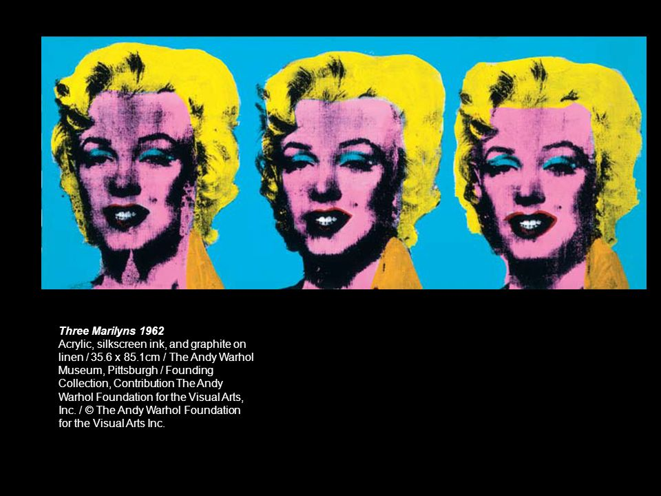 Three Marilyns 1962 Acrylic, silkscreen ink, and graphite on linen / 35.6 x 85.1cm / The Andy Warhol Museum, Pittsburgh / Founding Collection, Contrib