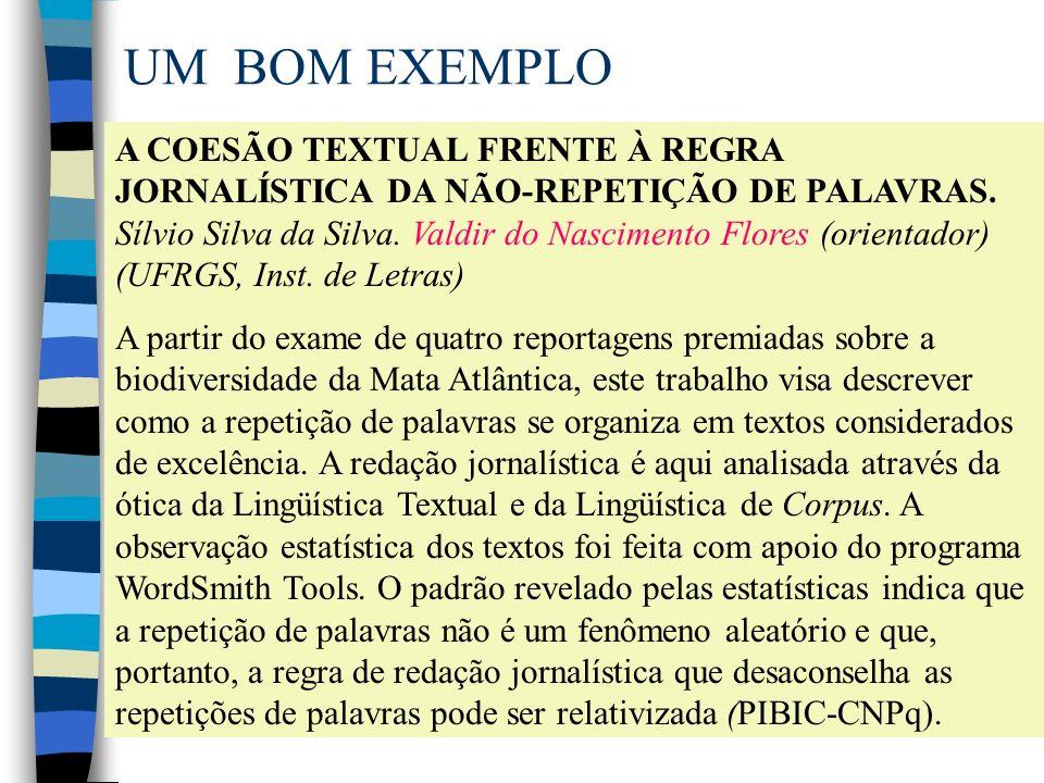 UM BOM EXEMPLO A COESÃO TEXTUAL FRENTE À REGRA JORNALÍSTICA DA NÃO-REPETIÇÃO DE PALAVRAS. Sílvio Silva da Silva. Valdir do Nascimento Flores (orientad