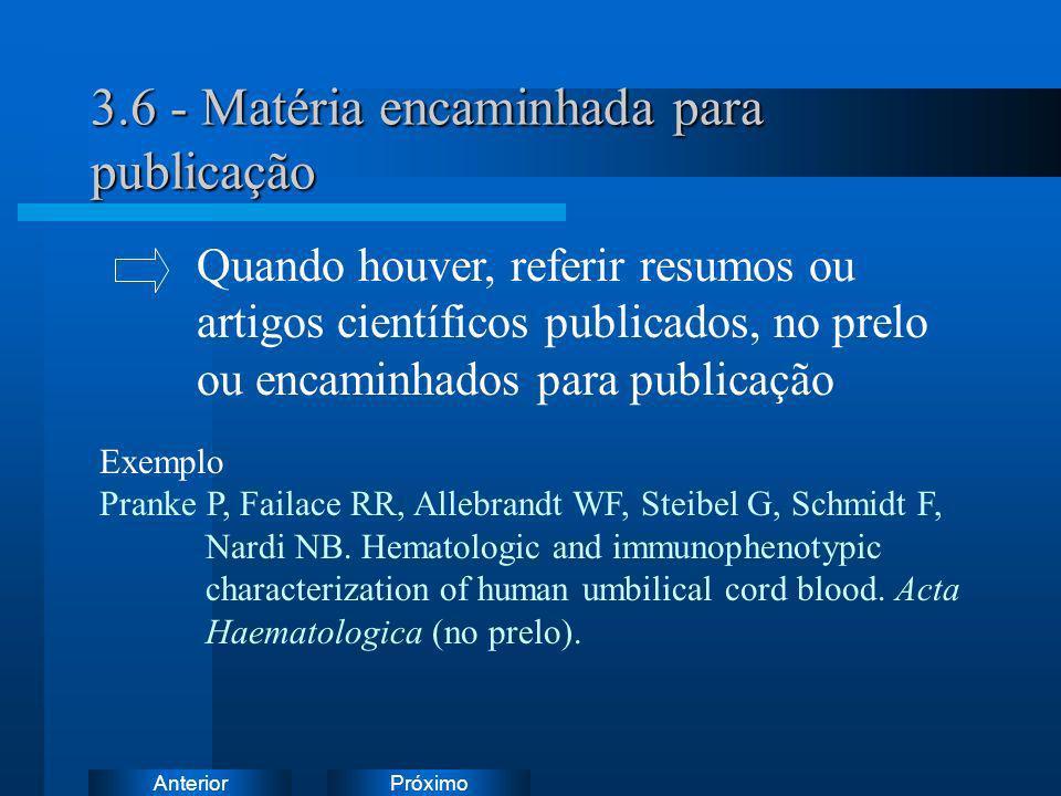 PróximoAnterior 3.6 - Matéria encaminhada para publicação Exemplo Pranke P, Failace RR, Allebrandt WF, Steibel G, Schmidt F, Nardi NB. Hematologic and