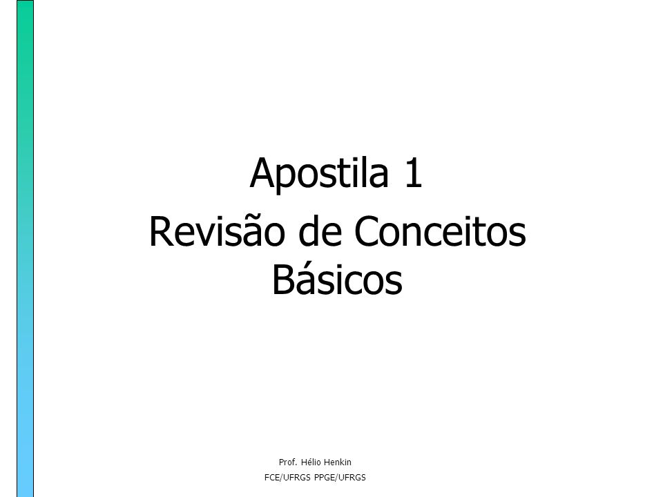Prof. Hélio Henkin FCE/UFRGS PPGE/UFRGS Curso de Relações Internacionais Prof. Hélio Henkin FCE/UFRGS