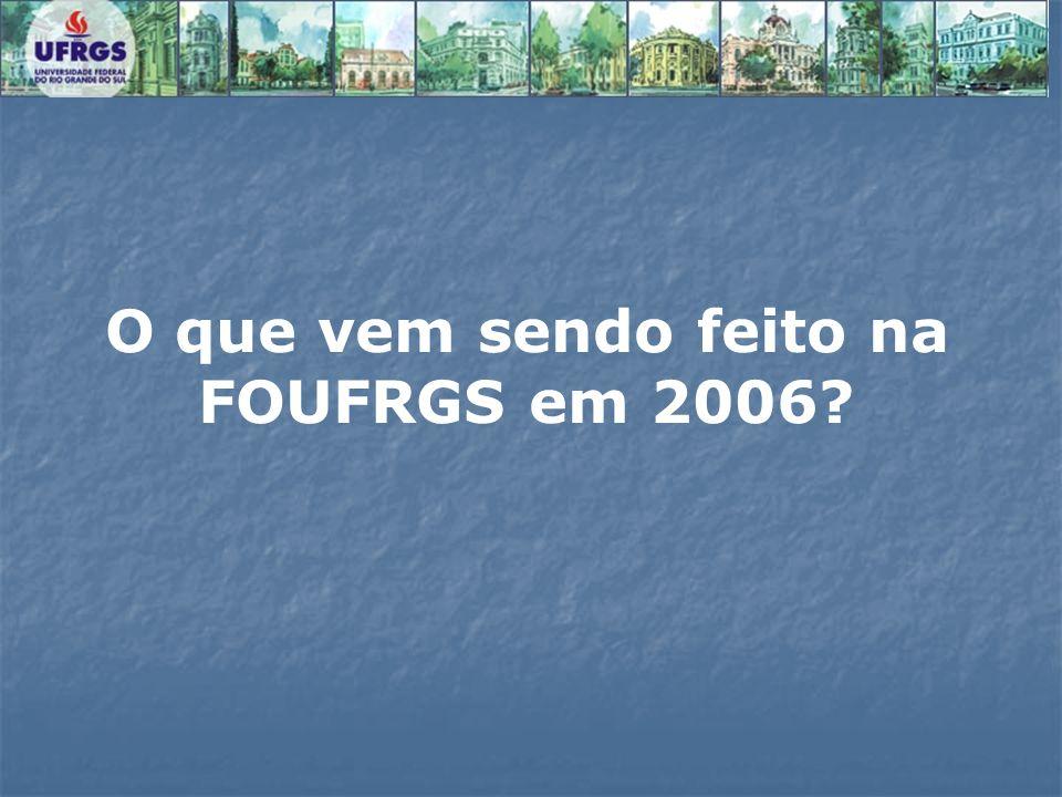 O que vem sendo feito na FOUFRGS em 2006?