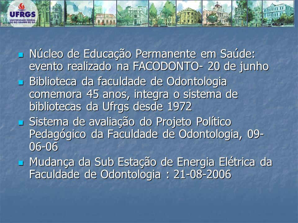 Núcleo de Educação Permanente em Saúde: evento realizado na FACODONTO- 20 de junho Núcleo de Educação Permanente em Saúde: evento realizado na FACODON