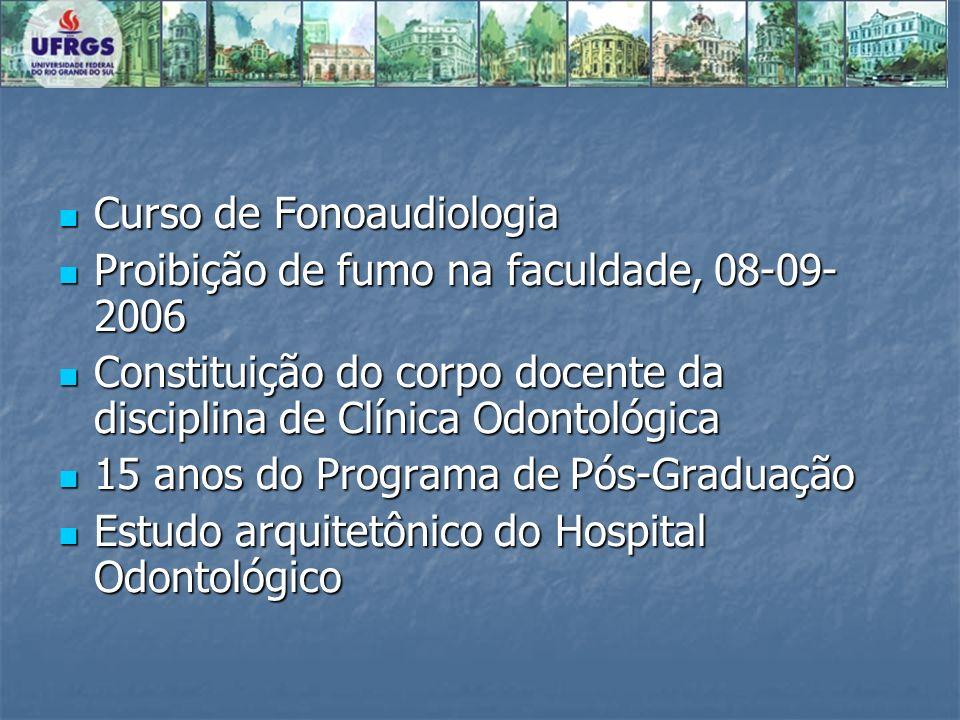 Curso de Fonoaudiologia Curso de Fonoaudiologia Proibição de fumo na faculdade, 08-09- 2006 Proibição de fumo na faculdade, 08-09- 2006 Constituição d