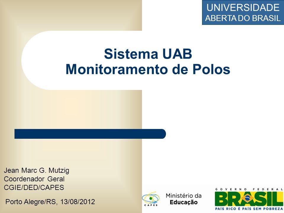 UNIVERSIDADE ABERTA DO BRASIL Monitoramento – Situação por UF Fonte: CGIE/DED/CAPES UFPolosAA%AP%NA%FR% AC 8 -0,0% 8100,0% -0,0% - AL 16 531,3% 318,8% 850,0% -0,0% AM 20 -0,0% 945,0% 1155,0% -0,0% AP 6 -0,0% 350,0% 233,3% 116,7% BA 58 46,9% 4475,9% 1017,2% -0,0% CE 35 -0,0% 3085,7% 514,3% -0,0% DF 6 -0,0% 116,7% 583,3% -0,0% ES 26 1038,5% 1453,8% 27,7% -0,0% GO 27 311,1% 1244,4% 1244,4% -0,0% MA 28 13,6% 2278,6% 517,9% -0,0% MG 88 2528,4% 5360,2% 1011,4% -0,0% MS 16 743,8% 212,5% 743,8% -0,0% MT 26 415,4% 1453,8% 726,9% 13,8% PA 41 12,4% 2970,7% 717,1% 49,8% PB 26 13,8% 1869,2% 726,9% -0,0% PE 24 14,2% 2083,3% 312,5% -0,0% PI 44 -0,0% 2556,8% 1943,2% -0,0% PR 48 510,4% 3879,2% 510,4% -0,0% RJ 34 25,9% 2882,4% 411,8% -0,0% RN 24 -0,0% 1041,7% 1458,3% -0,0% RO 7 -0,0% 571,4% -0,0% 228,6% RR 15 320,0% 1280,0% -0,0% - RS 43 1637,2% 2762,8% -0,0% - SC 32 618,8% 2062,5% 618,8% -0,0% SE 14 -0,0% 1178,6% 321,4% -0,0% SP 37 1232,4% 1745,9% 821,6% -0,0% TO 18 1055,6% 633,3% 211,1% -0,0% Total 767 11615,1% 48162,7% 16221,1% 81,0%