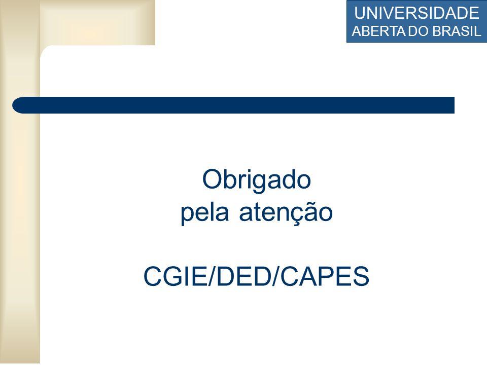 UNIVERSIDADE ABERTA DO BRASIL Obrigado pela atenção CGIE/DED/CAPES