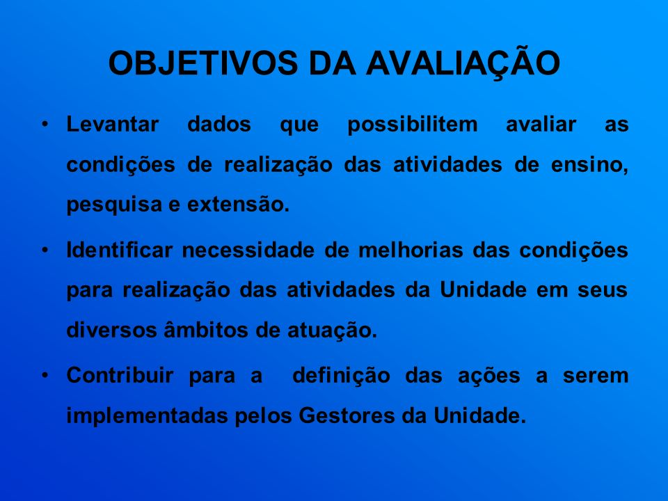 CRONOLOGIA DA AVALIAÇÃO De 1994 a 1996 - I Ciclo Avaliativo da Universidade (Avaliações Interna e Externa).