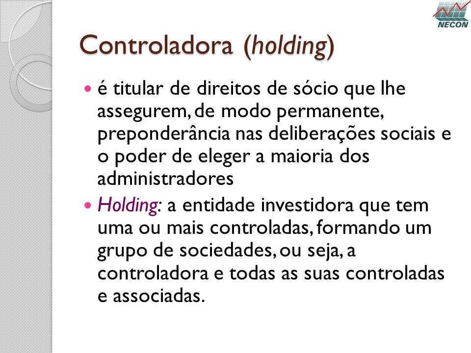 Controladora (holding) é titular de direitos de sócio que lhe assegurem, de modo permanente, preponderância nas deliberações sociais e o poder de eleg