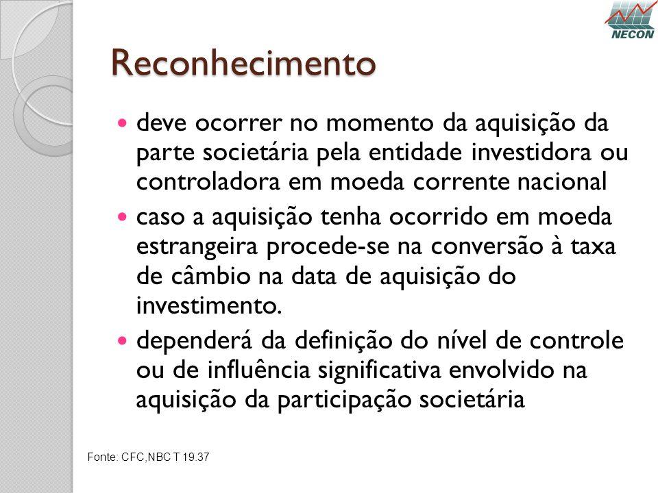 Reconhecimento deve ocorrer no momento da aquisição da parte societária pela entidade investidora ou controladora em moeda corrente nacional caso a aq