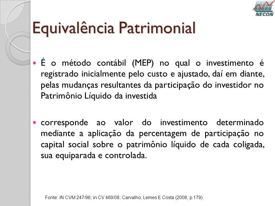 Equivalência Patrimonial É o método contábil (MEP) no qual o investimento é registrado inicialmente pelo custo e ajustado, daí em diante, pelas mudanç