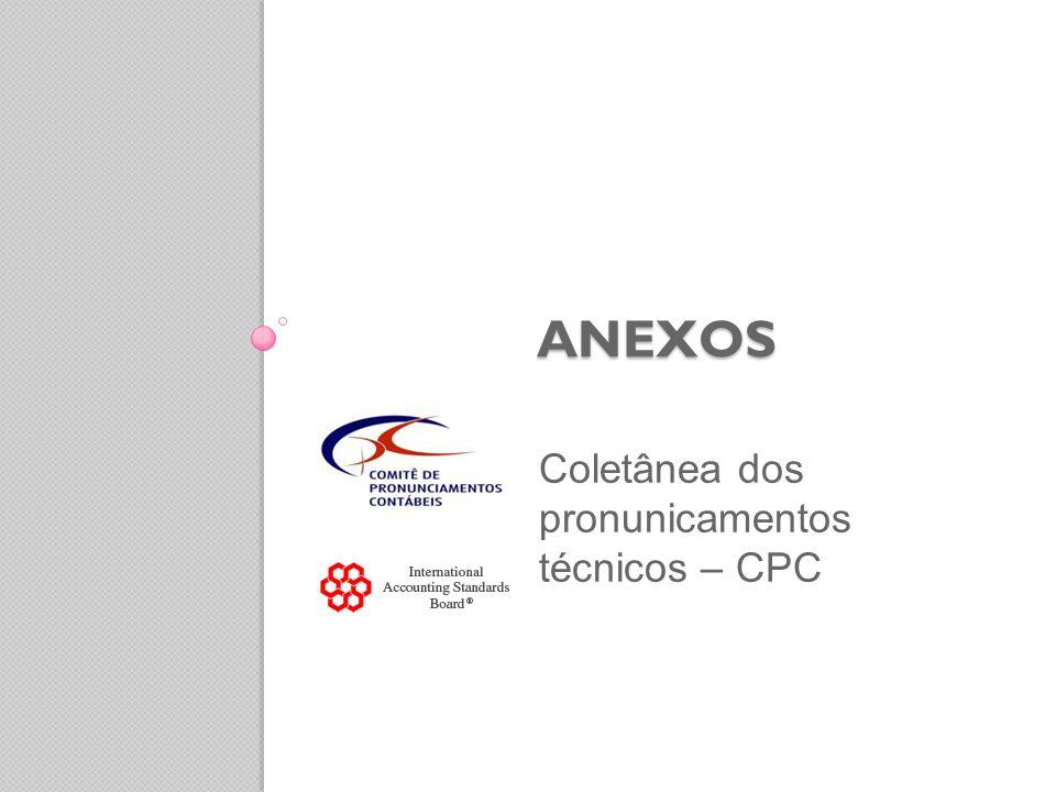 ANEXOS Coletânea dos pronunicamentos técnicos – CPC
