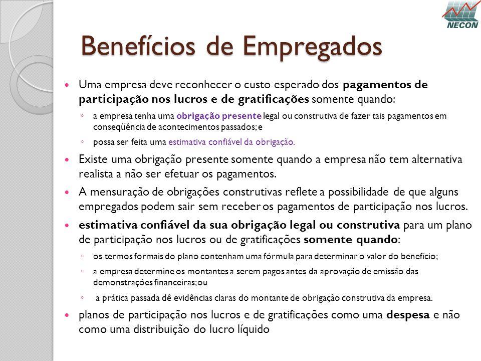 Benefícios de Empregados Uma empresa deve reconhecer o custo esperado dos pagamentos de participação nos lucros e de gratificações somente quando: a e