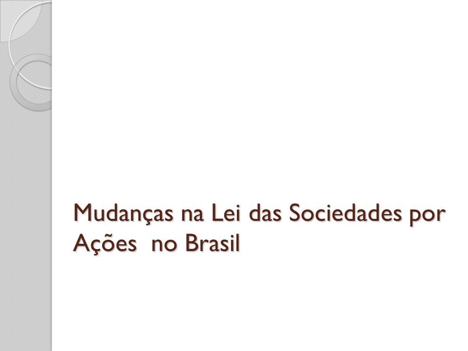 Mudanças na Lei das Sociedades por Ações no Brasil