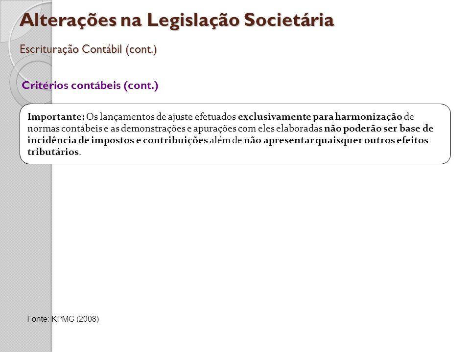 Alterações na Legislação Societária Escrituração Contábil (cont.) Importante: Os lançamentos de ajuste efetuados exclusivamente para harmonização de n