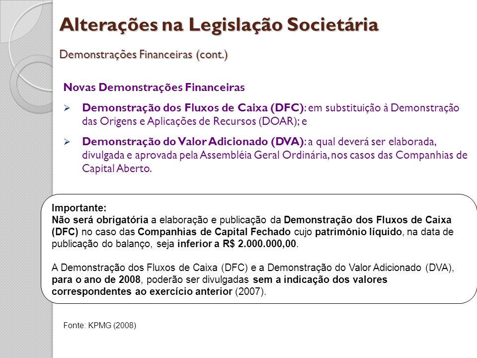 Alterações na Legislação Societária Demonstrações Financeiras (cont.) Novas Demonstrações Financeiras Demonstração dos Fluxos de Caixa (DFC): em subst