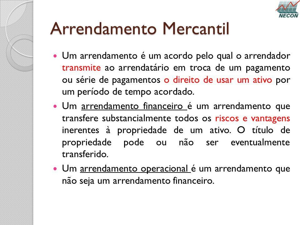 Arrendamento Mercantil Um arrendamento é um acordo pelo qual o arrendador transmite ao arrendatário em troca de um pagamento ou série de pagamentos o