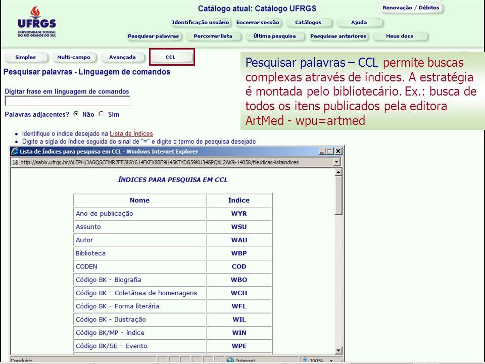 Pesquisar palavras – CCL permite buscas complexas através de índices.