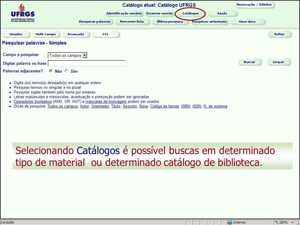 Selecionando Catálogos é possível buscas em determinado tipo de material ou determinado catálogo de biblioteca.