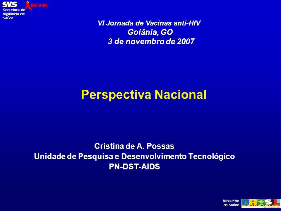 Ministério da Saúde Secretaria de Vigilância em Saúde Perspectiva Nacional Cristina de A.