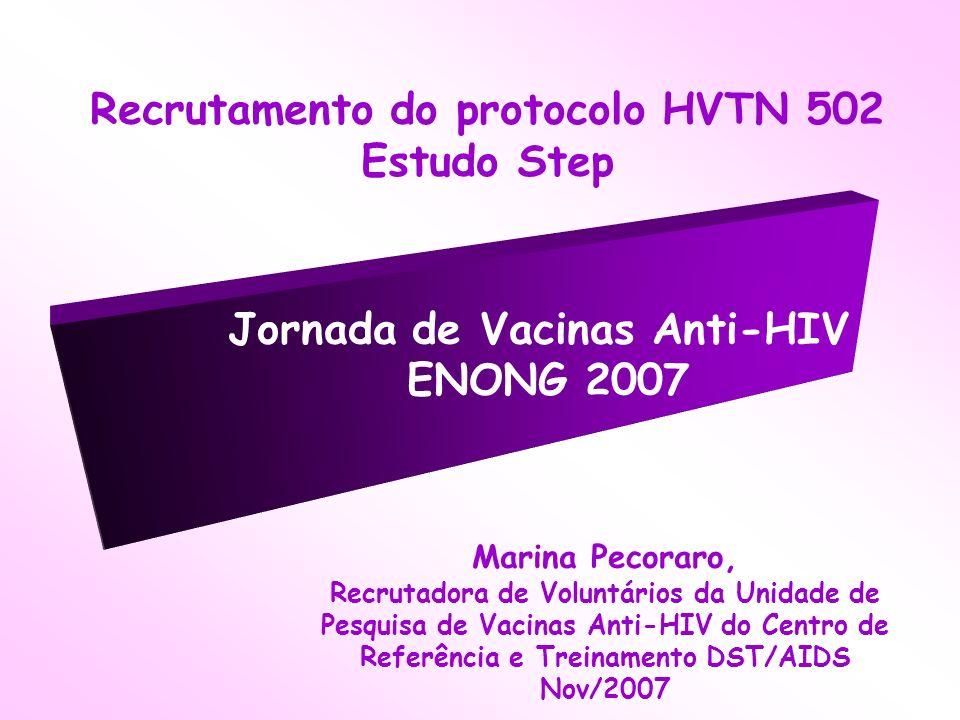 Recrutamento do protocolo HVTN 502 Estudo Step Marina Pecoraro, Recrutadora de Voluntários da Unidade de Pesquisa de Vacinas Anti-HIV do Centro de Ref