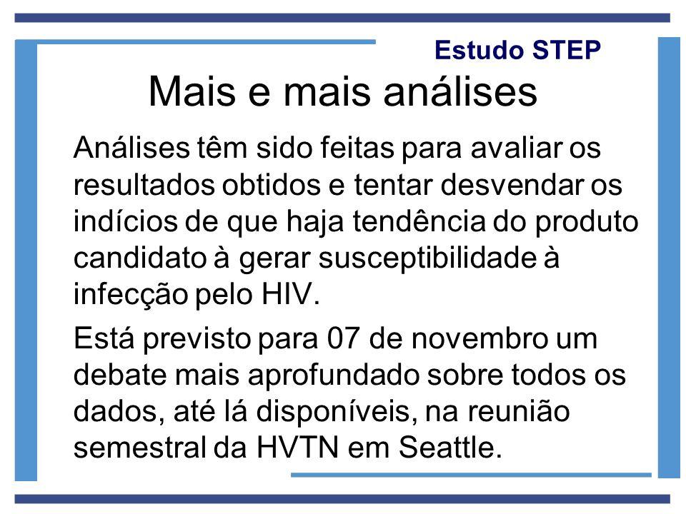 Estudo STEP Mais e mais análises Análises têm sido feitas para avaliar os resultados obtidos e tentar desvendar os indícios de que haja tendência do p