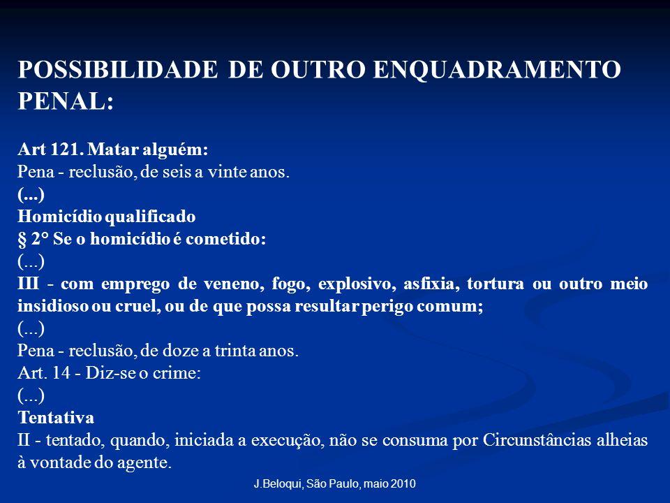 POSSIBILIDADE DE OUTRO ENQUADRAMENTO PENAL: Art 121.