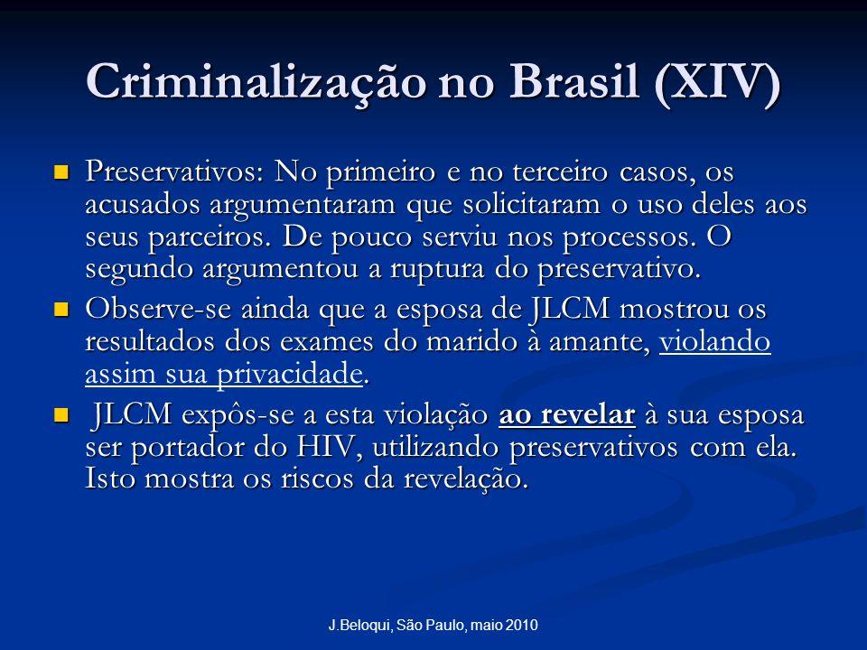 Criminalização no Brasil (XIV) Preservativos: No primeiro e no terceiro casos, os acusados argumentaram que solicitaram o uso deles aos seus parceiros