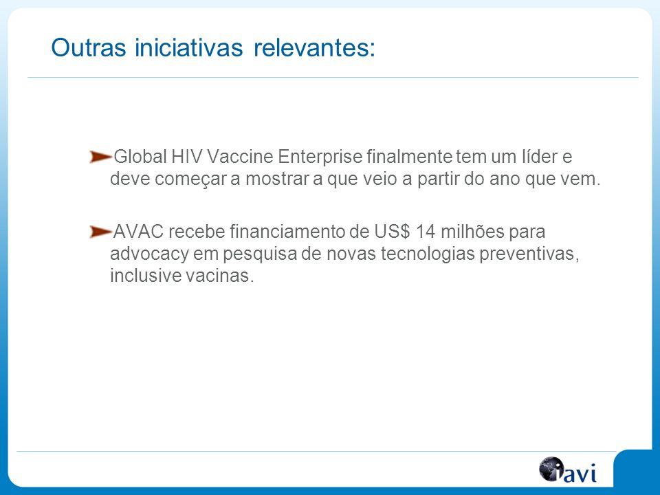 Outras iniciativas relevantes: Global HIV Vaccine Enterprise finalmente tem um líder e deve começar a mostrar a que veio a partir do ano que vem.