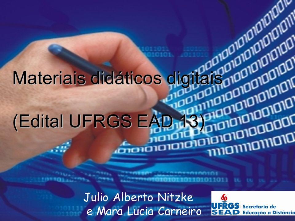 Julio Alberto Nitzke e Mara Lucia Carneiro Materiais didáticos digitais (Edital UFRGS EAD 13)