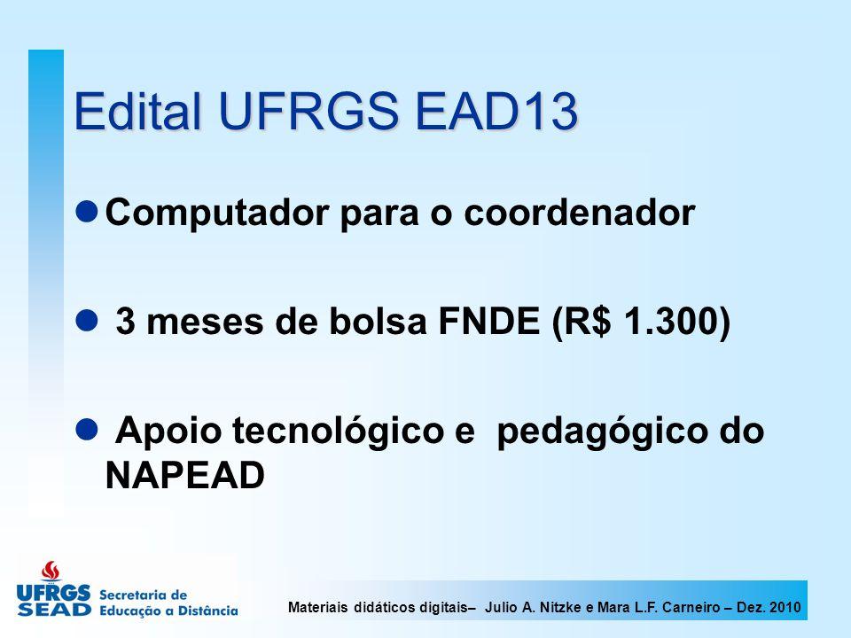 Edital UFRGS EAD13 Computador para o coordenador 3 meses de bolsa FNDE (R$ 1.300) Apoio tecnológico e pedagógico do NAPEAD