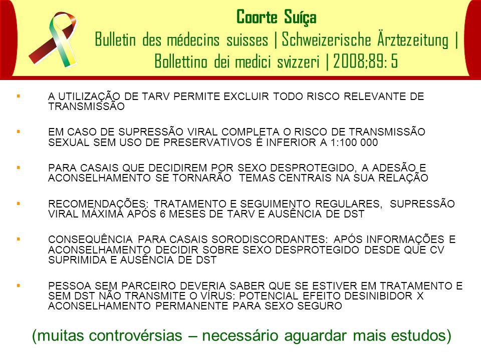 Coorte Suíça Bulletin des médecins suisses   Schweizerische Ärztezeitung   Bollettino dei medici svizzeri   2008;89: 5 A UTILIZAÇÃO DE TARV PERMITE EX