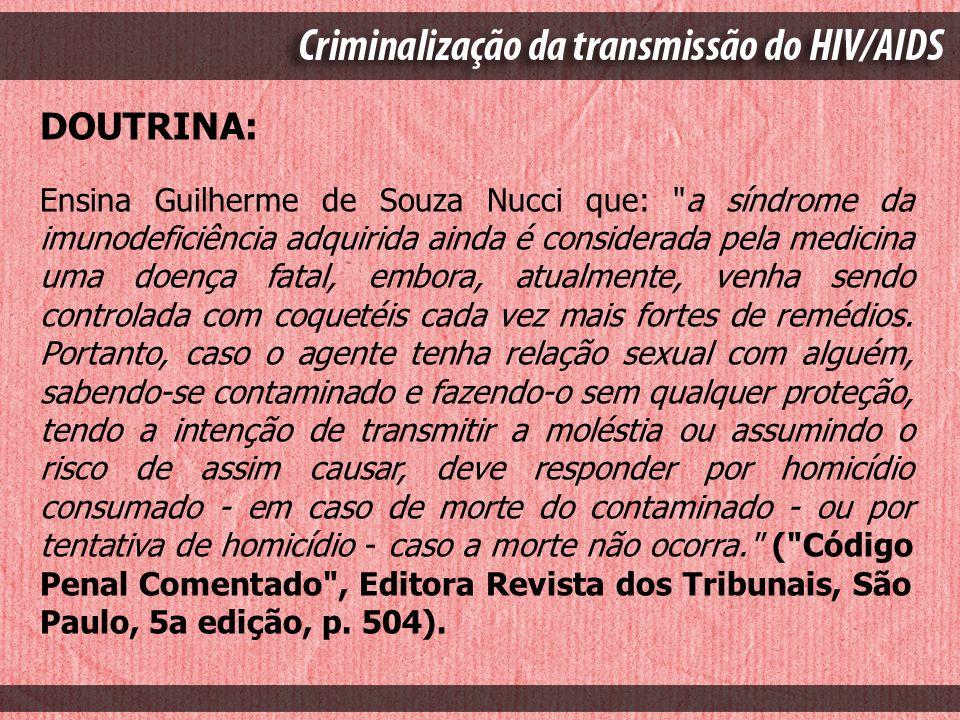 DOUTRINA: Ensina Guilherme de Souza Nucci que: