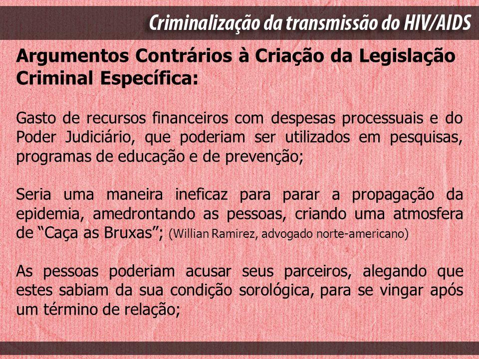 Argumentos Contrários à Criação da Legislação Criminal Específica: Gasto de recursos financeiros com despesas processuais e do Poder Judiciário, que p
