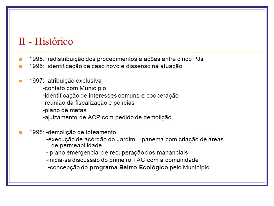 II - Histórico 1995: redistribuição dos procedimentos e ações entre cinco PJs 1996: identificação de caso novo e dissenso na atuação 1997: atribuição