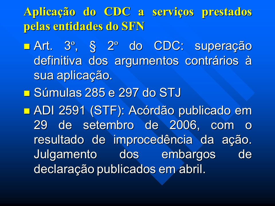 Art. 3 º, § 2 º do CDC: superação definitiva dos argumentos contrários à sua aplicação.