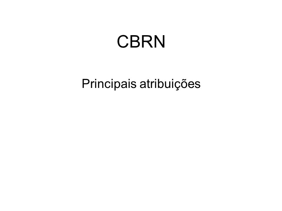 CBRN Principais atribuições
