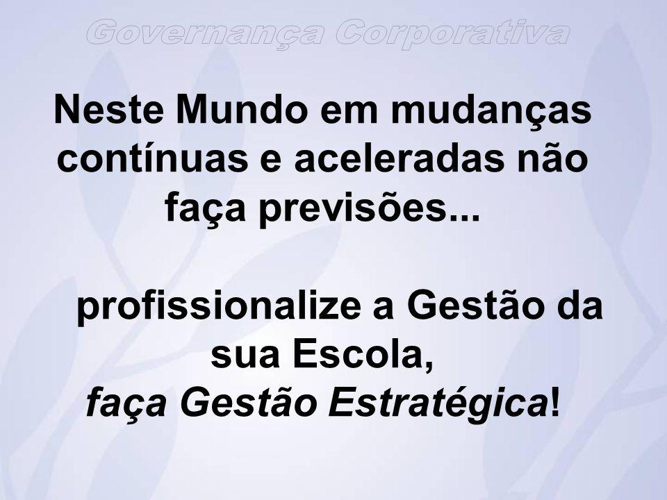 A Profissionalização da Gestão Estratégica pela GOVERNANÇA CORPORATIVA