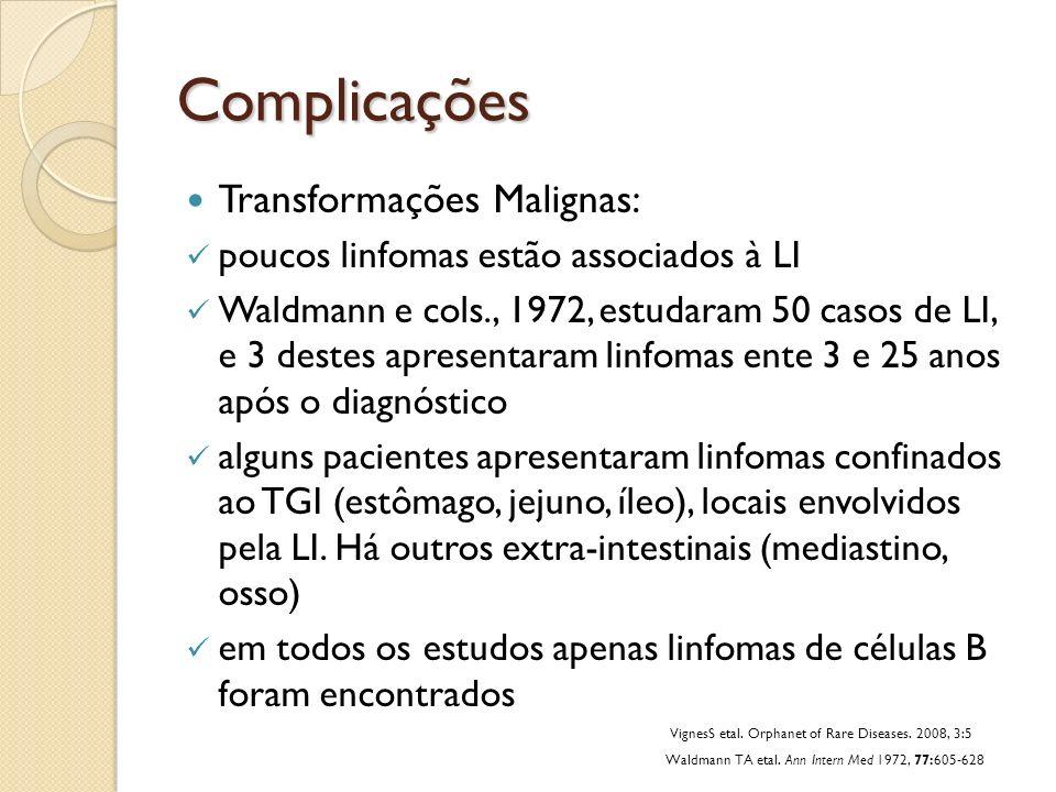 Complicações Transformações Malignas: poucos linfomas estão associados à LI Waldmann e cols., 1972, estudaram 50 casos de LI, e 3 destes apresentaram