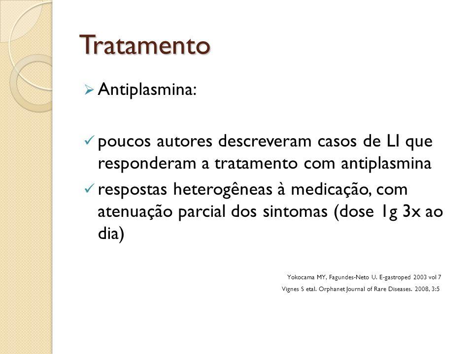 Tratamento Antiplasmina: poucos autores descreveram casos de LI que responderam a tratamento com antiplasmina respostas heterogêneas à medicação, com