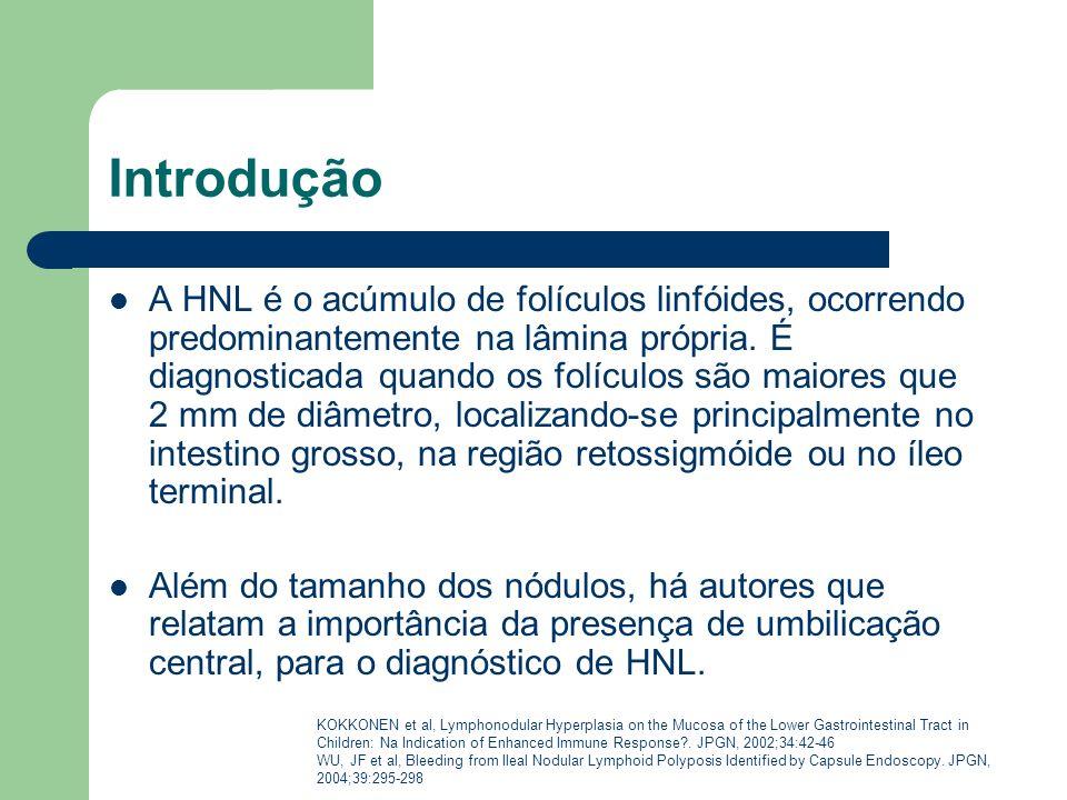Introdução A HNL é o acúmulo de folículos linfóides, ocorrendo predominantemente na lâmina própria. É diagnosticada quando os folículos são maiores qu