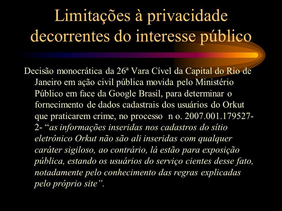 Limitações à privacidade decorrentes do interesse público Decisão monocrática da 26ª Vara Cível da Capital do Rio de Janeiro em ação civil pública mov