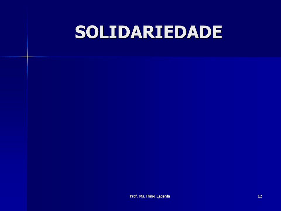 Prof. Ms. Plínio Lacerda12 SOLIDARIEDADE