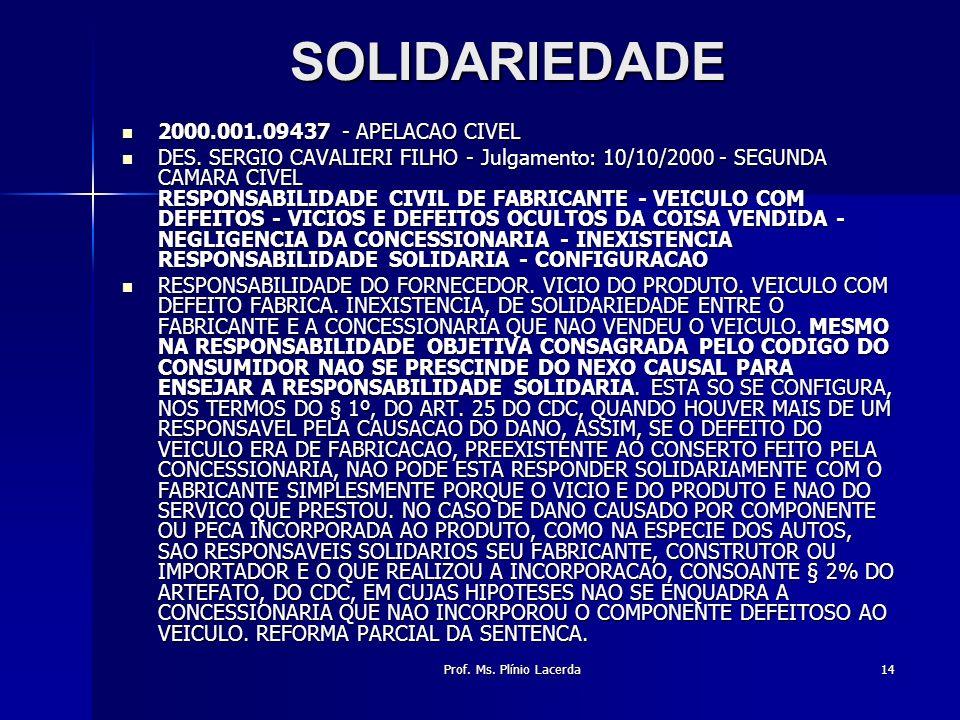 Prof. Ms. Plínio Lacerda14 SOLIDARIEDADE 2000.001.09437 - APELACAO CIVEL 2000.001.09437 - APELACAO CIVEL DES. SERGIO CAVALIERI FILHO - Julgamento: 10/