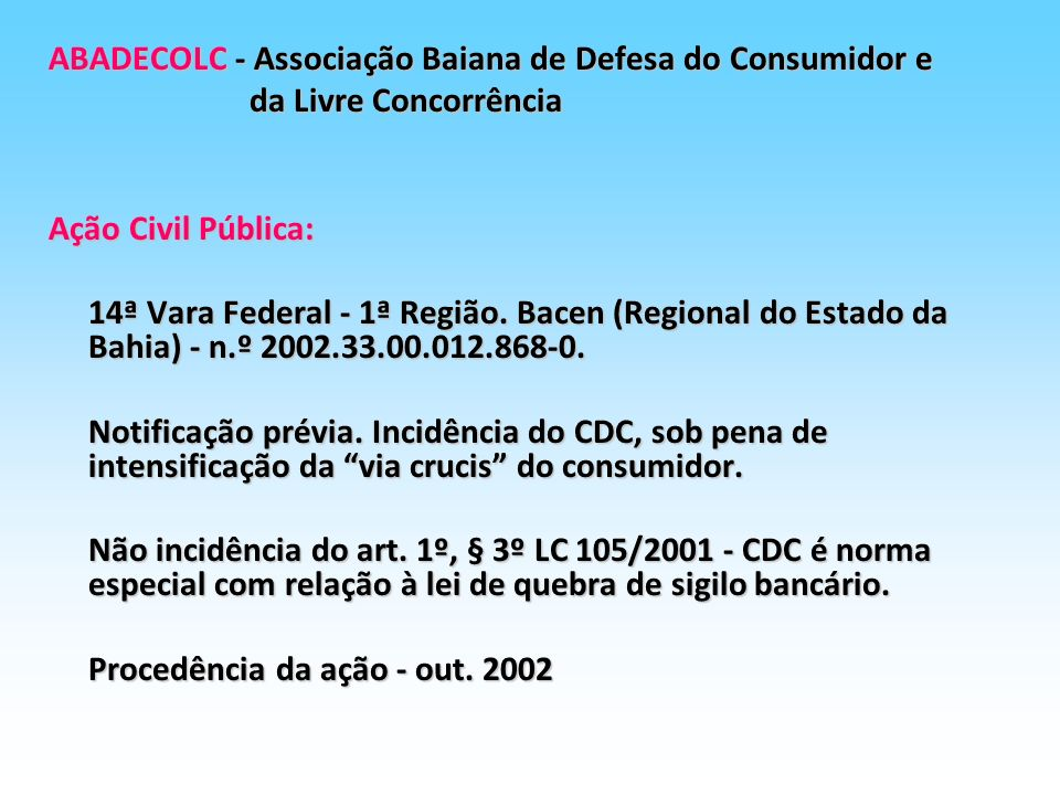 BANCOS DE DADOS POSITIVOS: Resolução n.º 2.390 Bacen, de 22.05.97: especifica a prestação de Resolução n.º 2.390 Bacen, de 22.05.97: especifica a pres