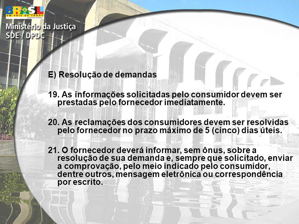 E) Resolução de demandas 19.