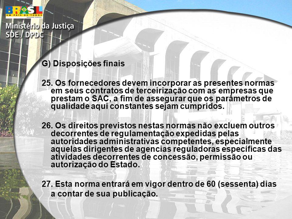 G) Disposições finais 25.