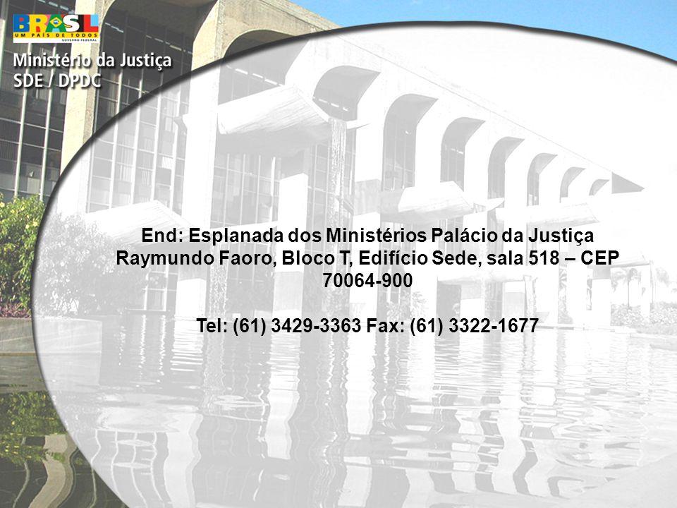 End: Esplanada dos Ministérios Palácio da Justiça Raymundo Faoro, Bloco T, Edifício Sede, sala 518 – CEP 70064-900 Tel: (61) 3429-3363 Fax: (61) 3322-1677